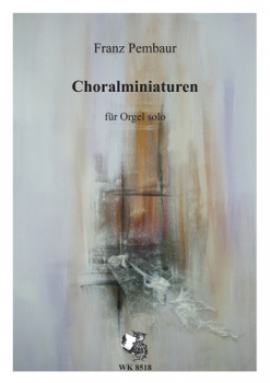 Choralminiaturen - für Orgel solo