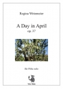 A Day in April op. 37 für Flöte solo